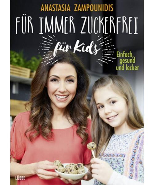 Für immer zuckerfrei - für Kids, Anastasia Zampounidis